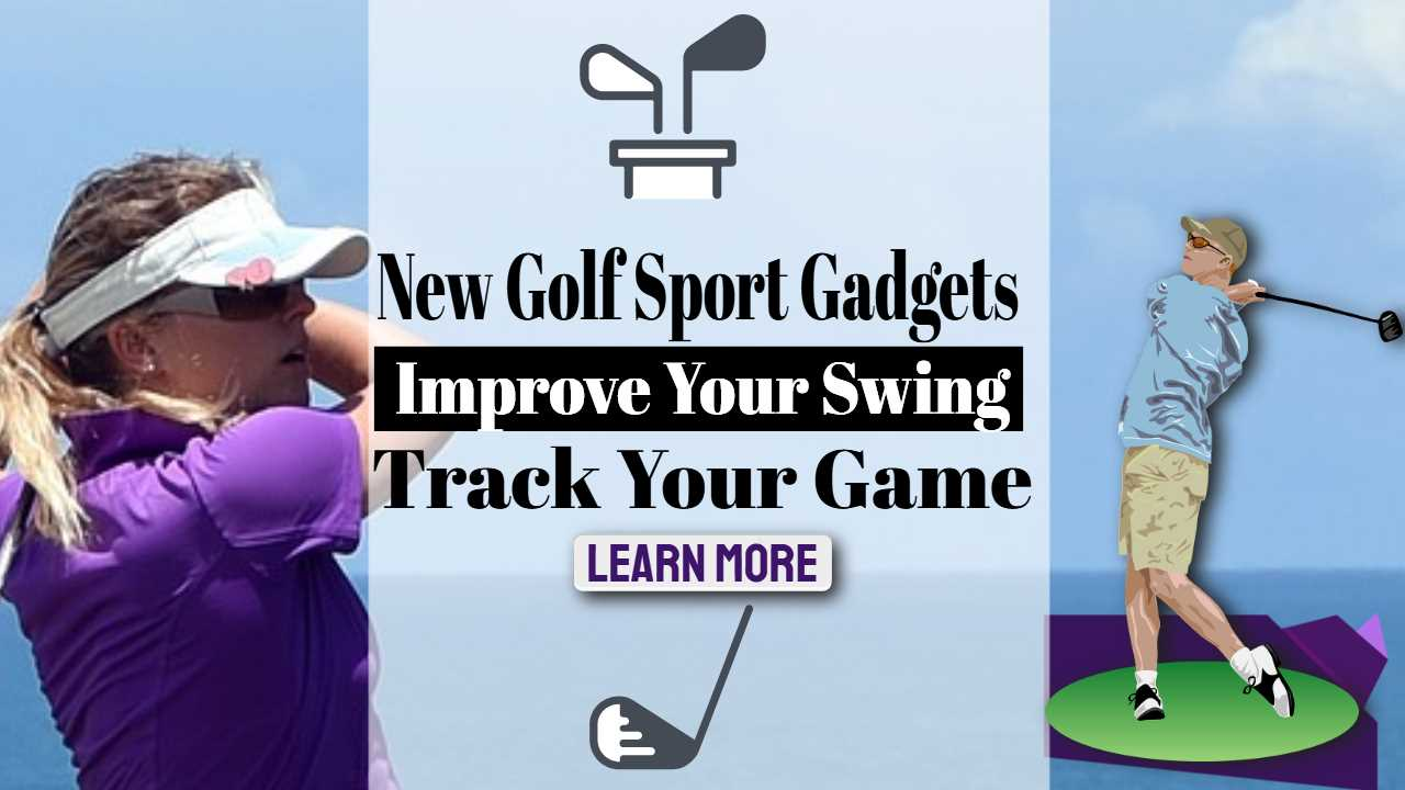 """Inmage text: """"New Golf Sport Gadgets""""."""