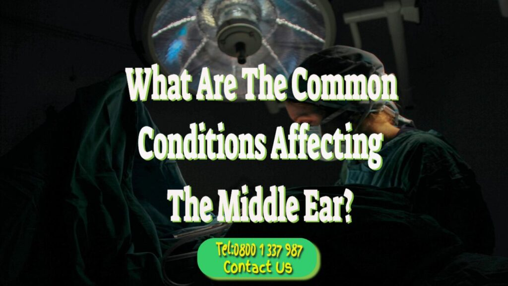 common conditions affecting middle ear